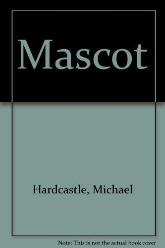 Mascot By Michael Hardcastle