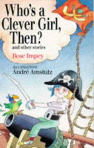 Who's a Clever Girl Then? By Rose Impey