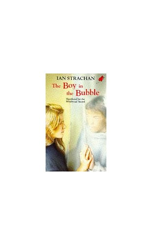 The Boy in the Bubble by Ian Strachan