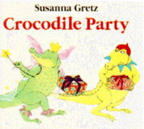 Crocodile Party By Susanna Gretz