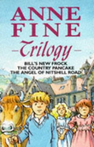 Anne Fine Trilogy By Anne Fine