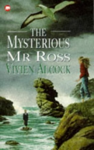 The Mysterious Mr. Ross By Vivien Alcock