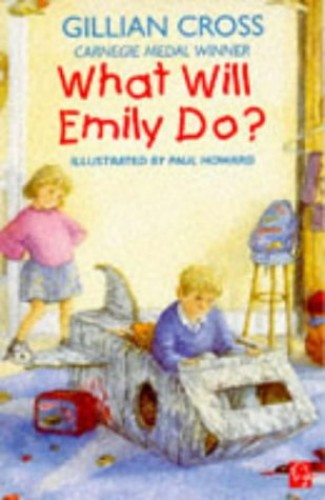 What Will Emily Do? By Gillian Cross