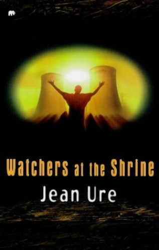 Watchers at the Shrine By Jean Ure