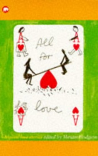 All for Love By Edited by Miriam Hodgson