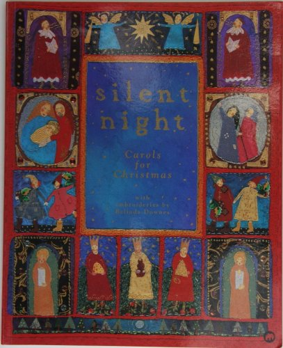 Silent Night: Carols for Christmas with Embroideries by Belinda Downes by Belinda Downes