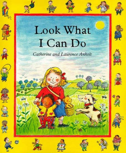 Look What I Can Do! (Picture Mammoth) by Catherine Anholt