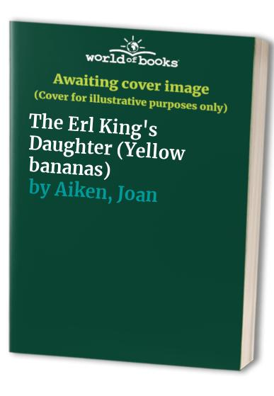 The Erl King's Daughter By Joan Aiken