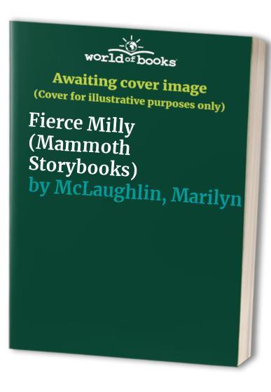 Fierce Milly By Marilyn McLaughlin