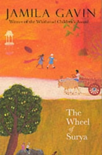Wheel of Surya (Surya Trilogy) By Jamila Gavin