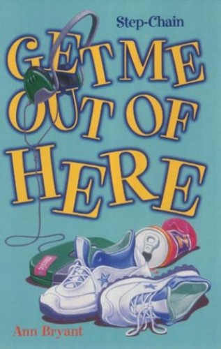 Get Me Out of Here By Ann Bryant