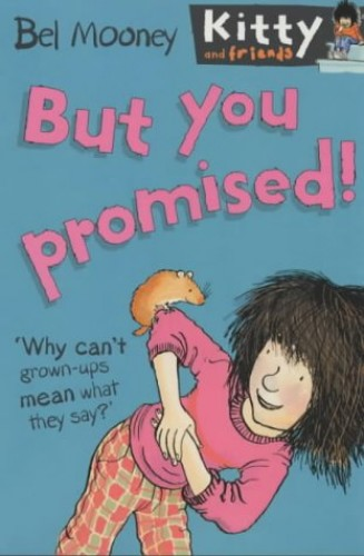 But You Promised! (Kitty & Friends) By Bel Mooney