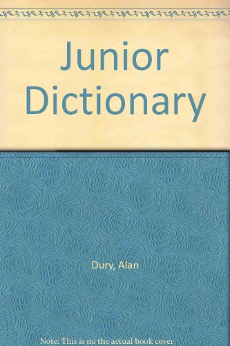 Junior Dictionary By Alan Dury