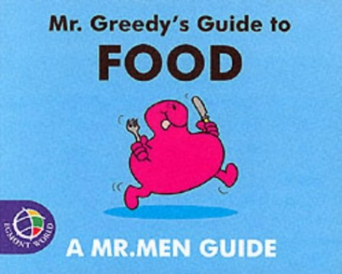 Mr. Greedy's Guide to Food by Roger Hargreaves