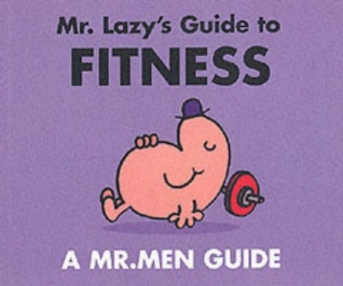 Mr. Lazy's Guide to Fitness by Roger Hargreaves