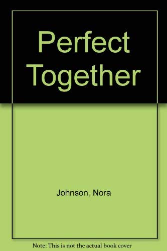 Perfect Together by Nora Johnson