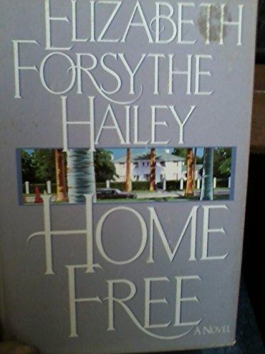 Home Free By Elizabeth Forsythe Hailey