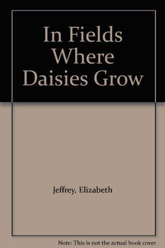 In Fields Where Daisies Grow By Elizabeth Jeffrey