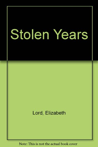 Stolen Years By Elizabeth Lord