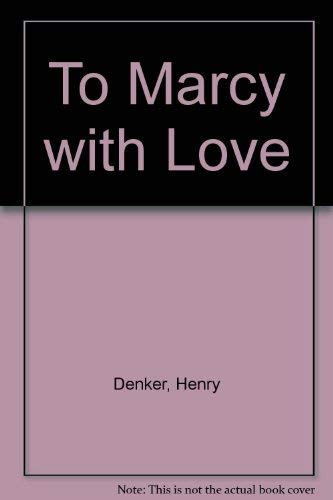 To Marcy With Love By Henry Denker