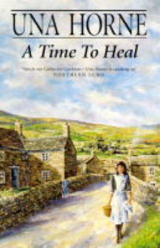 A Time to Heal By Una Horne