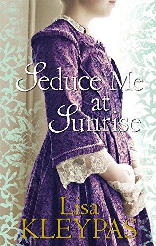 Seduce Me At Sunrise By Lisa Kleypas