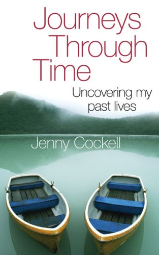 Journeys Through Time: Uncovering My Past Lives by Jenny Cockell
