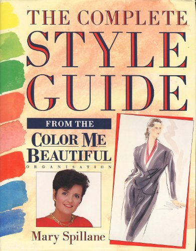 """The Complete Style Guide from the """"Color Me Beautiful"""" Organisation By Mary Spillane"""