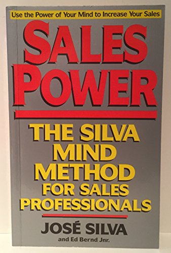 Sales Power: The Silva Method for Sales Professionals: The Silva Mind Method for Sales Professionals by Jose Silva