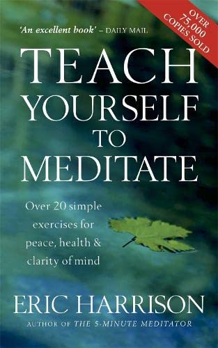 Teach Yourself To Meditate By Eric Harrison