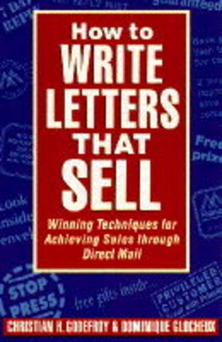 How to Write Letters That Sell By Christian Godefroy