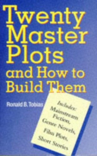 Twenty Master Plots and How to Build Them by Ronald B. Tobias