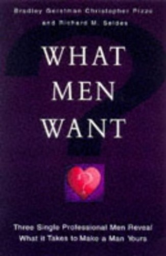 What Men Want By Bradley Gerstman