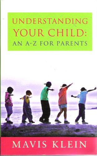 Understanding Your Child By Mavis Klein