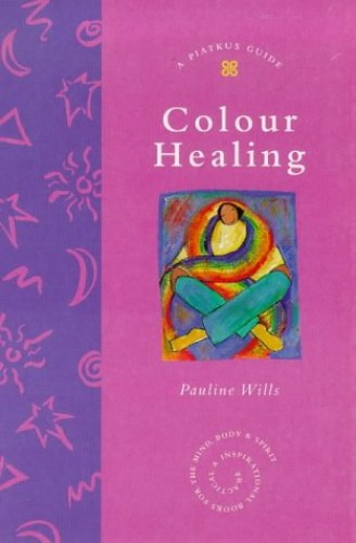 Colour Healing By Pauline Wills