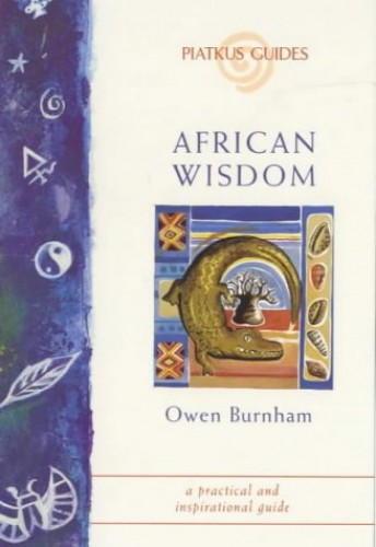 African Wisdom: A Practical and Inspirational Guide (Piatkus Guides) By Aliou Diatta