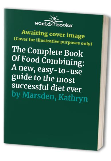 The Complete Book of Food Combining by Kathryn Marsden