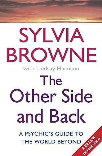 The Other Side and Back: A Psychic's Guide to the World Beyond by Sylvia Browne