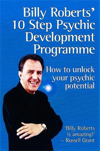 Billy Roberts' 10 Step Psychic Development Programme by Billy Roberts