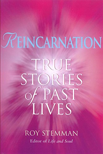 Reincarnation: True Stories of Past Lives by Roy Stemman