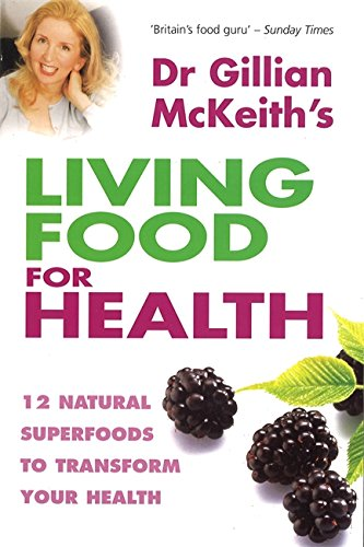 Dr. Gillian Mckeith's Living Food For Health By Dr Gillian McKeith