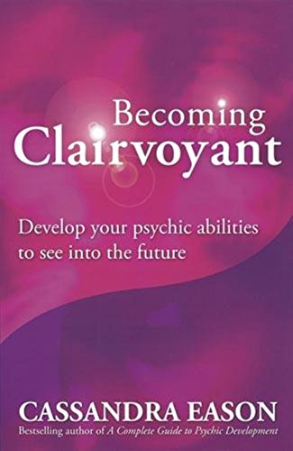 Becoming Clairvoyant By Cassandra Eason