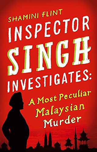 Inspector Singh Investigates: A Most Peculiar Malaysian Murder: Number 1 in series By Shamini Flint
