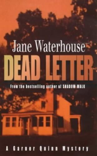Dead Letter (A Garner Quinn mystery) by Jane Waterhouse