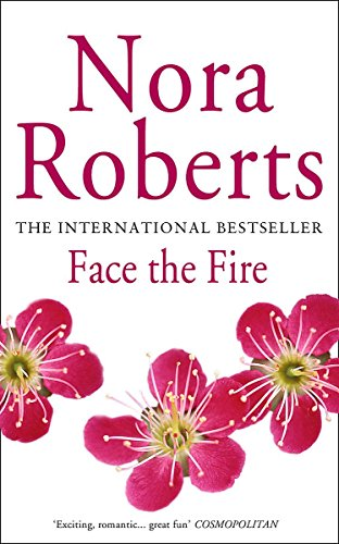 Face The Fire: Number 3 in series (Three Sisters Island) By Nora Roberts