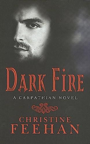 Dark Fire: Number 6 in series ('Dark' Carpathian) By Christine Feehan