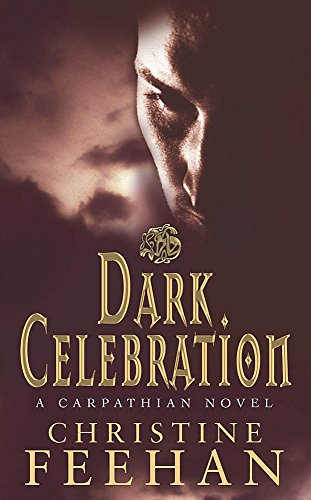 Dark Celebration: Number 17 in series ('Dark' Carpathian) By Christine Feehan