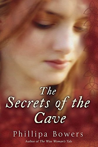 The Secrets Of The Cave By Phillipa Bowers