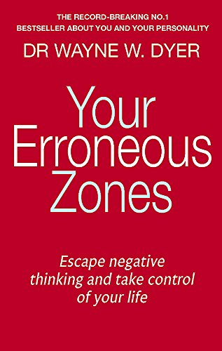 Your Erroneous Zones By Dr. Wayne W. Dyer