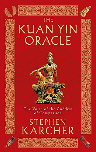 The Kuan Yin Oracle By Stephen Karcher